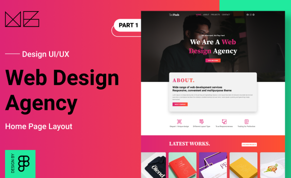 How To: Design a website for Web Design Agency from scratch with Figma - Part 1 [ Home Page ]
